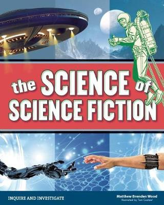 The Science of Science Fiction by Matthew Brenden Wood
