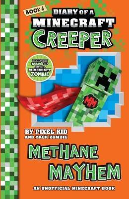 Diary of a Minecraft Creeper #6: Methane Mayhem by Pixel Kid