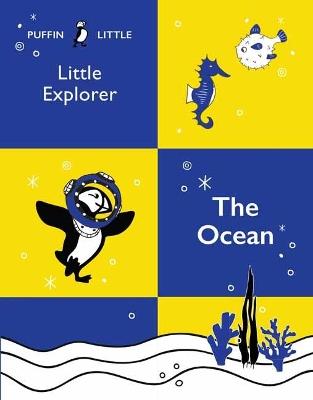 Puffin Little Explorer: The Ocean book