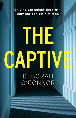 The Captive: The gripping and original Times Thriller of the Month by Deborah O'Connor