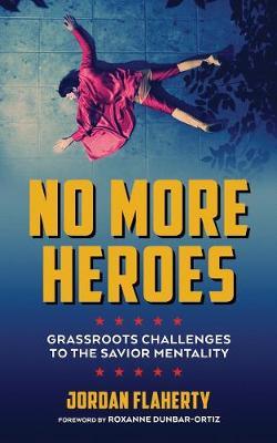 No More Heroes by Jordan Flaherty