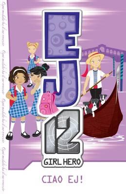 EJ12 Girl Hero: #18 Ciao, EJ! book