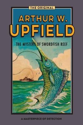 The Mystery of Swordfish Cove: An Inspector Bonaparte Mystery #7 by Arthur Upfield