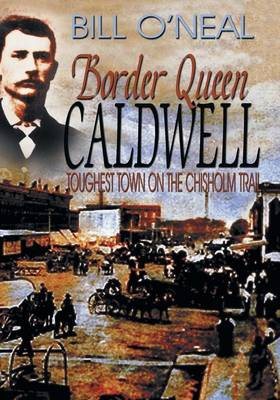 Border Queen Caldwell by Bill O'Neal
