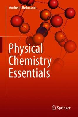 Physical Chemistry Essentials by Andreas Hofmann