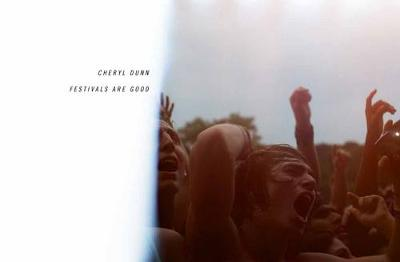 Festivals Are Good by Cheryl Dunn