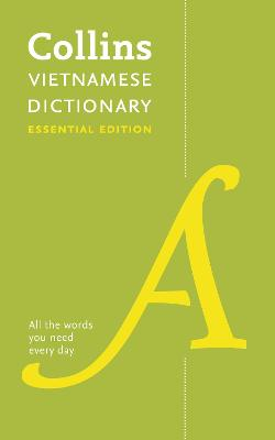 Vietnamese Essential Dictionary: All the words you need, every day (Collins Essential) by Collins Dictionaries