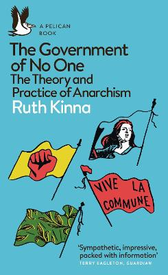 The Government of No One: The Theory and Practice of Anarchism book