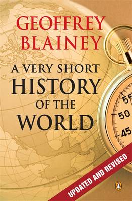 A Very Short History Of The World by Geoffrey Blainey