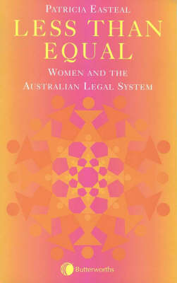 Less Than Equal: Women and the Australian Legal System: Women and the Australian Legal System book