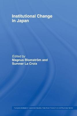 Institutional Change in Japan by Magnus Blomstrom