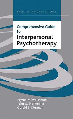 Comprehensive Guide To Interpersonal Psychotherapy by John C. Markowitz