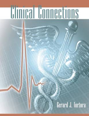 Clinical Connections by Gerard J. Tortora