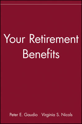 Your Retirement Benefits by Peter E. Gaudio