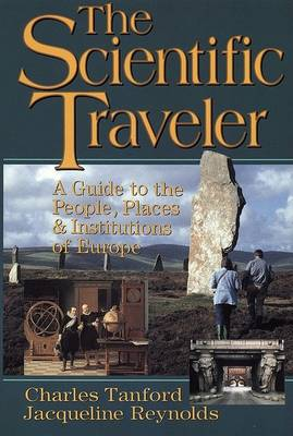 The Scientific Traveller: A Guide to the People, Places and Institutions of Europe by Charles Tanford