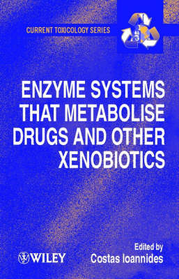 Enzyme Systems That Metabolise Drugs and Other Xenobiotics book