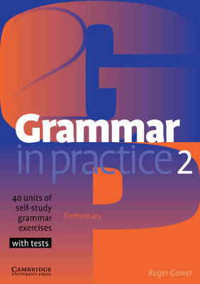 Grammar in Practice 2 by Roger Gower