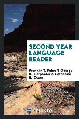 Second Year Language Reader by Franklin T Baker