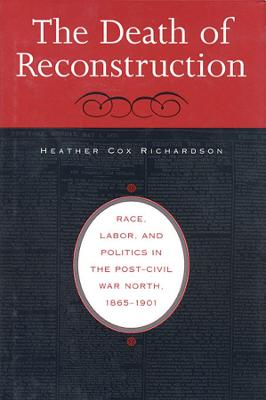 Death of Reconstruction by Heather Cox Richardson