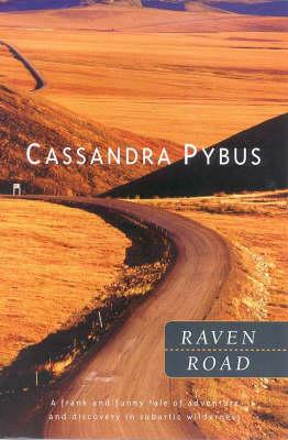 Raven Road by Cassandra Pybus