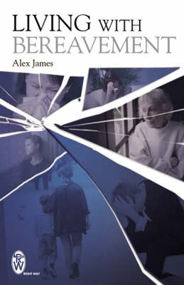Living with Bereavement by Alex James