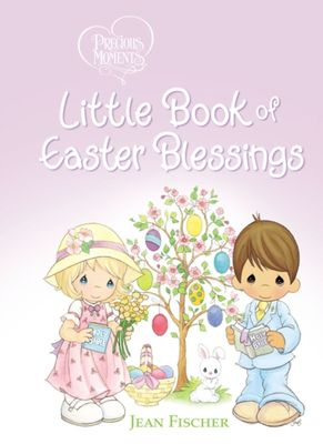 Precious Moments Little Book of Easter Blessings by Precious Moments