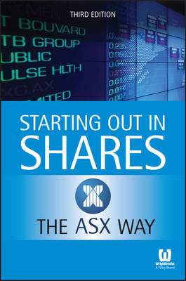 Starting Out in Shares the ASX Way by ASX (The Australian Securities Exchange)