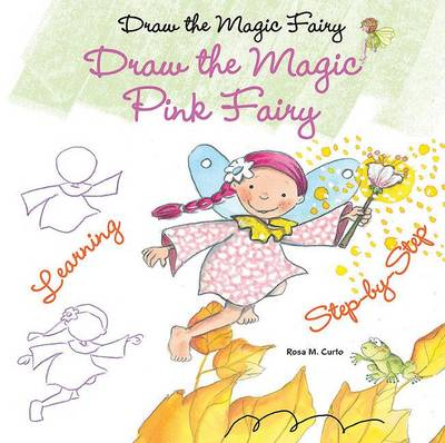 Draw the Magic Pink Fairy by Rosa Maria Curto