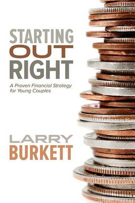Starting Out Right by Larry Burkett