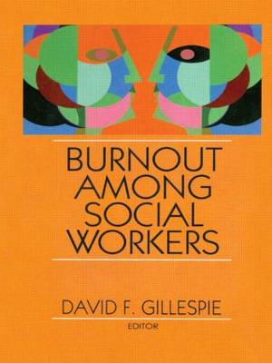 Burnout Among Social Workers by David  F Gillespie