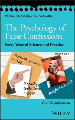 The Psychology of False Confessions by Gisli H. Gudjonsson