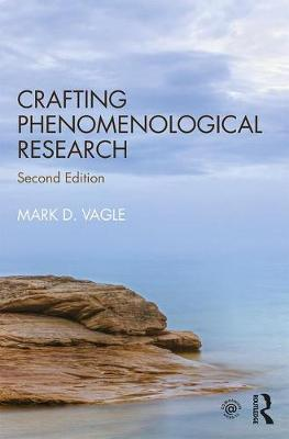 Crafting Phenomenological Research by Mark D. Vagle