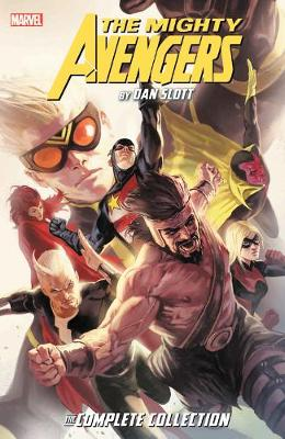 Mighty Avengers By Dan Slott: The Complete Collection by Dan Slott