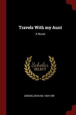 Travels with My Aunt by Graham Greene