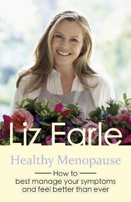 Healthy Menopause by Liz Earle