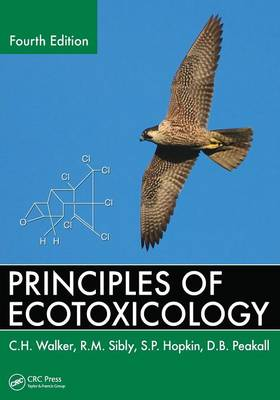 Principles of Ecotoxicology, Fourth Edition by R. M. Sibly