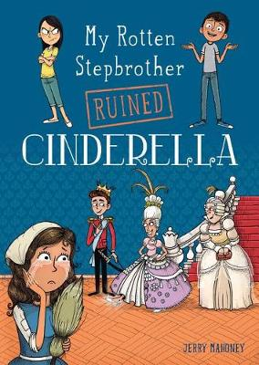 My Rotten Stepbrother Ruined Cinderella by ,Jerry Mahoney