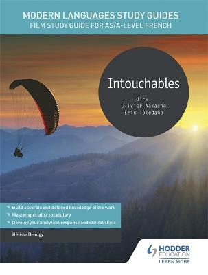 Modern Languages Study Guides: Intouchables: Film Study Guide for AS/A-level French by Helene Beaugy
