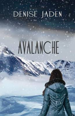 Avalanche by Denise Jaden