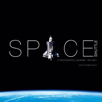 Space Shuttle: A Photographic Journey by Luke Wesley Price