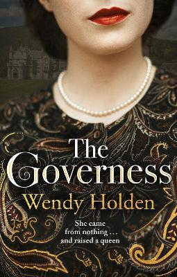 The Governess: Inspired by the true story by Wendy Holden