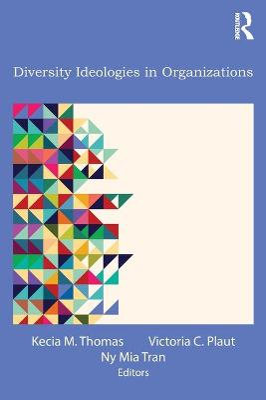 Diversity Ideologies in Organizations by Kecia M. Thomas