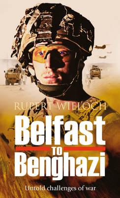Belfast to Benghazi by Rupert Wieloch