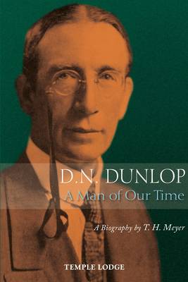 D. N. Dunlop, a Man of Our Time by T. H. Meyer