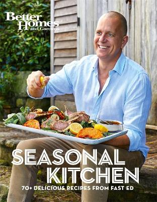 Seasonal Kitchen: 70+ Delicious Recipes from Fast Ed book