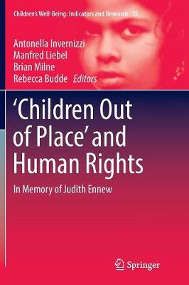 `Children Out of Place' and Human Rights: In Memory of Judith Ennew by Antonella Invernizzi