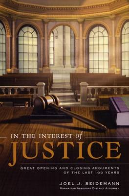 In the Interest of Justice by Joel Seidemann
