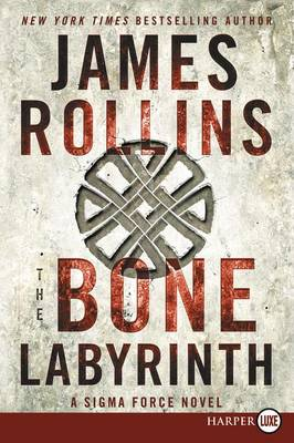 The Bone Labyrinth Large Print by James Rollins