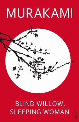Blind Willow, Sleeping Woman by Haruki Murakami