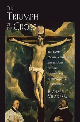 The Triumph of the Cross by Richard Viladesau